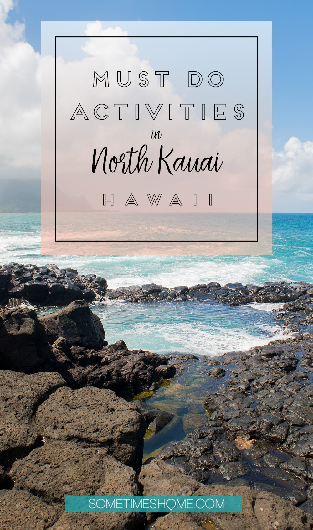 Must Do Activities in North Kauai, Hawaii on Sometimes Home travel blog.