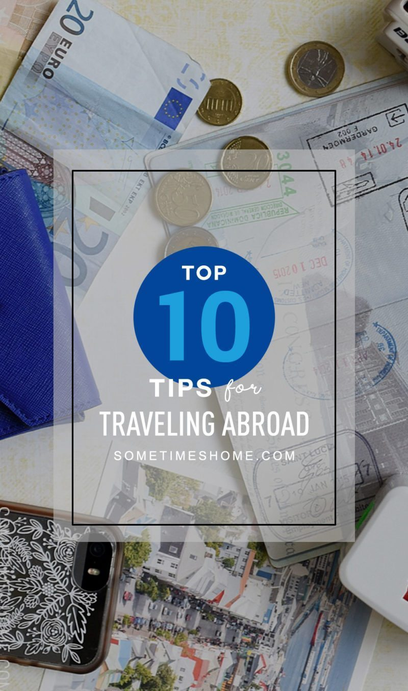 Top 10 Tips for Traveling Abroad by Sometimes Home travel blog, including converters, visas, and communication apps.