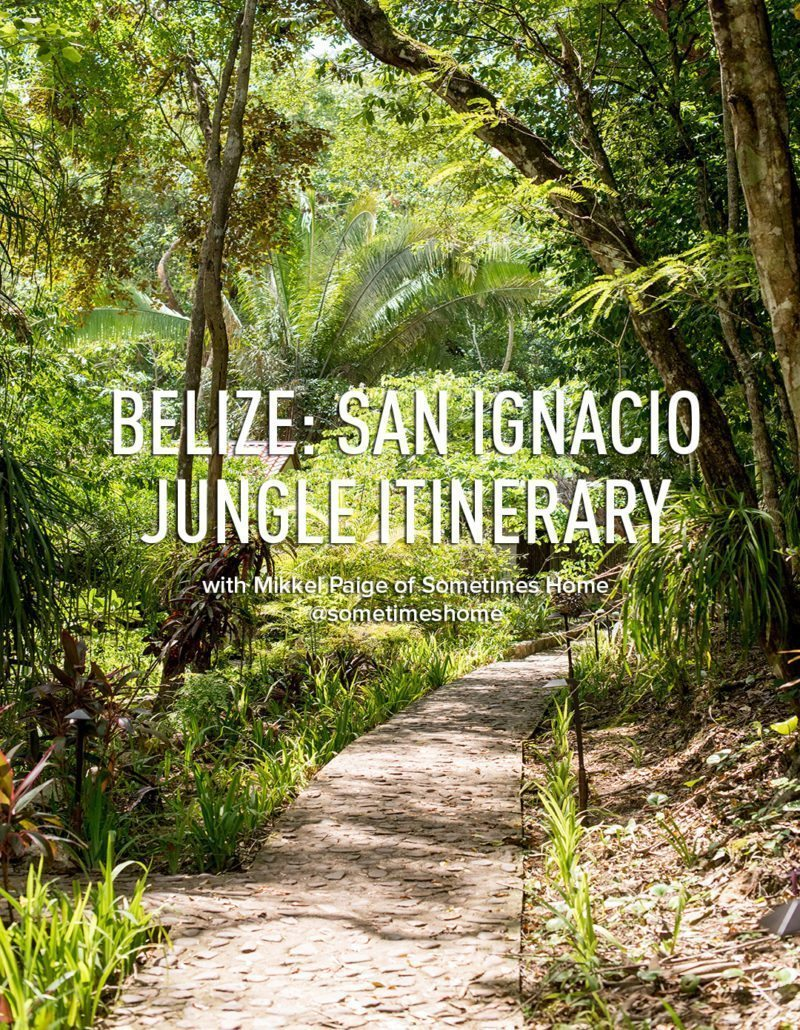 San Ignacio, Belize, jungle itinerary by Sometimes Home travel blog, Mikkel Paige. Table Rock Lodge information and excursions and tours.