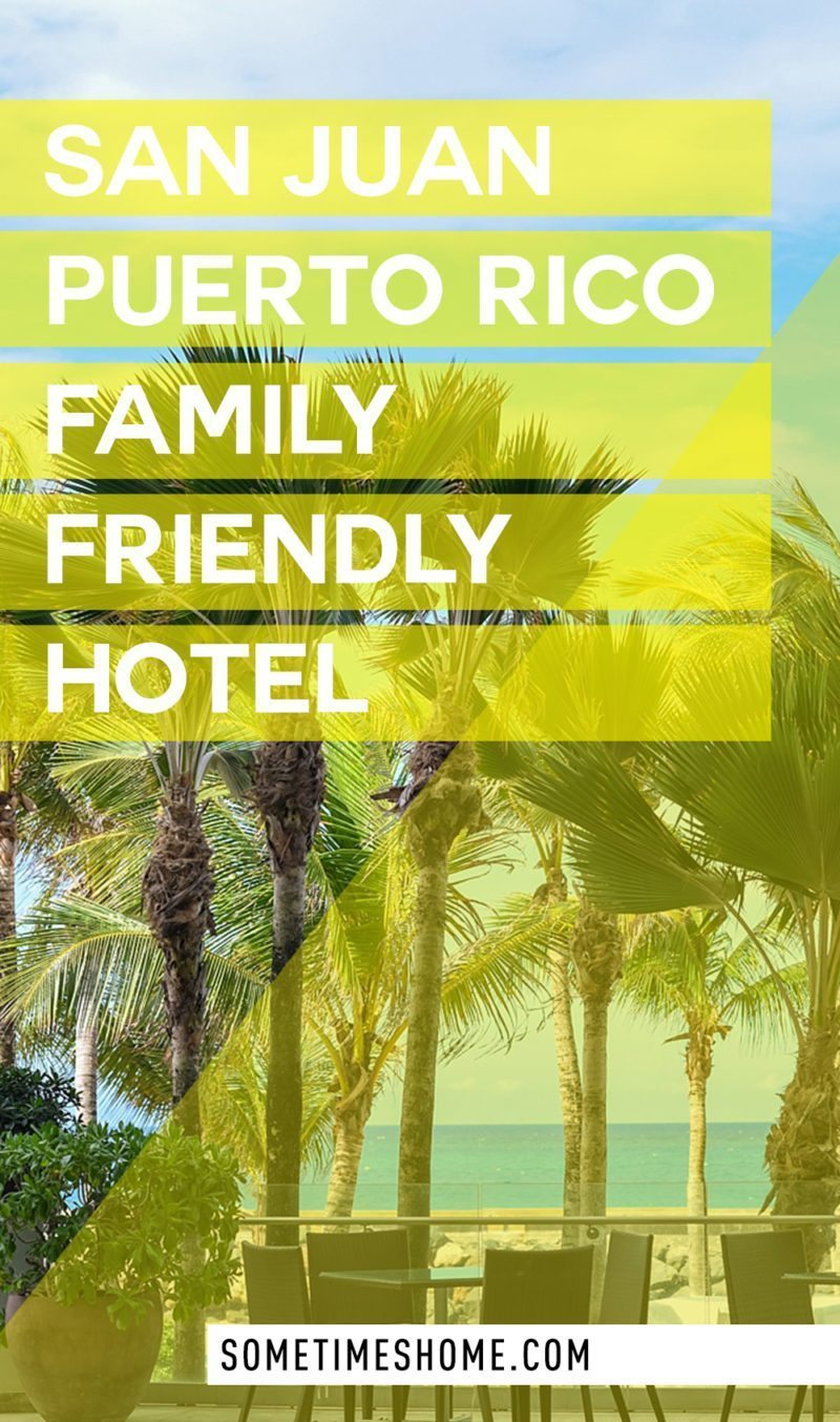 San Juan Puerto Rico Family Friendly Hotel idea by Sometimes Home travel blog. Images and info about La Concha resort and hotel.