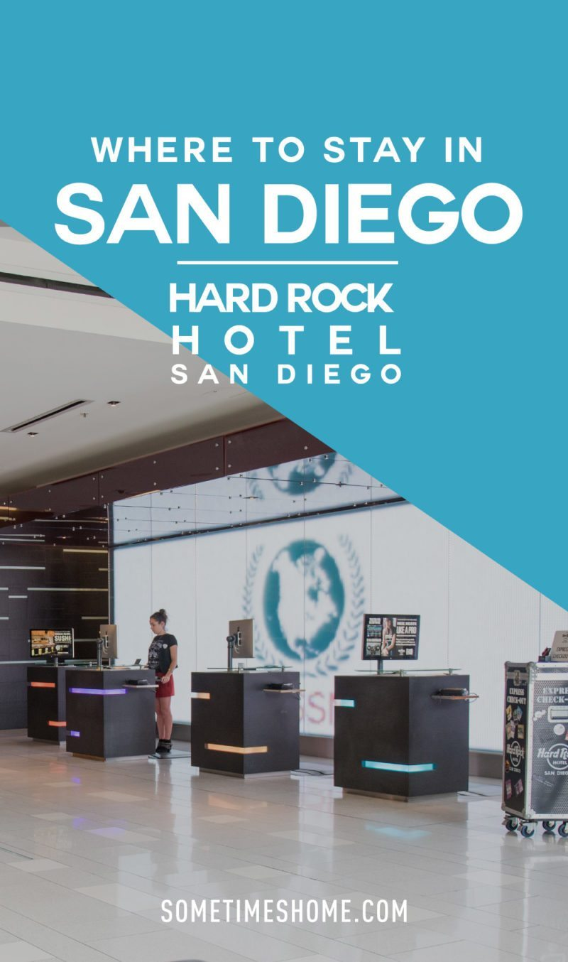 Hard Rock Hotel San Diego lobby photo and information in the Gaslamp Quarter by Sometimes Home travel blog.