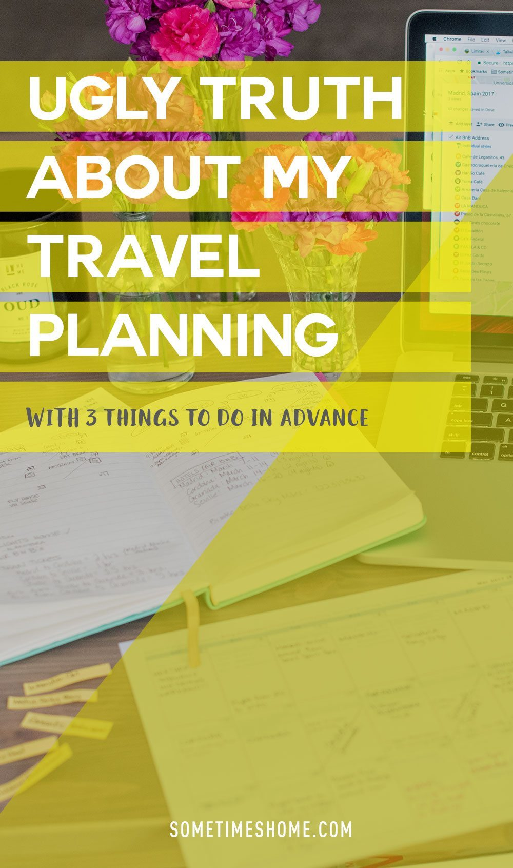 The Ugly Truth About Travel Planning on Sometimes Home travel blog. Why it's okay to not plan everything in advance.