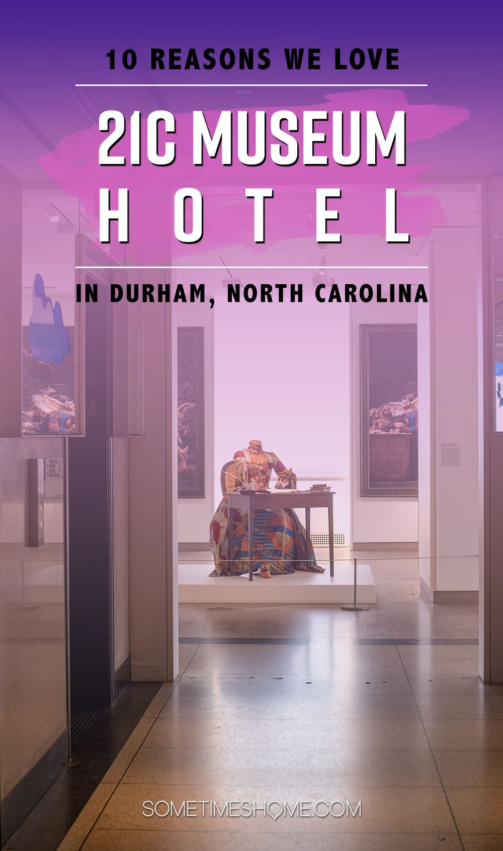 10 Reasons We Love 21c Museum Hotel in Durham NC and You Will Too including location in downtown Durham. Photos and information on Sometimes Home travel blog including their pink penguins, a signature of the hotel!