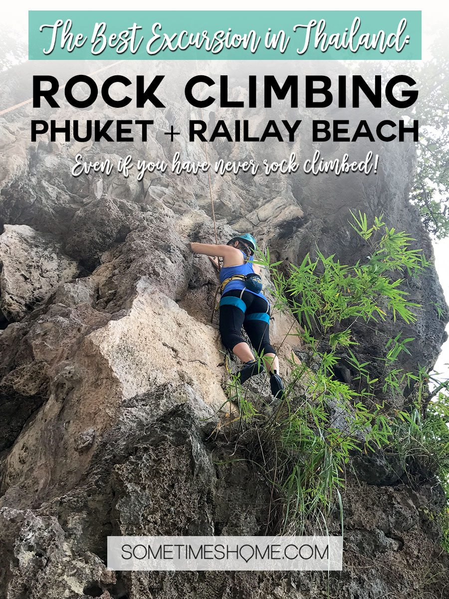 The BEST excursion we did in Thailand was a day rock climbing Phuket with an amazing guide. Our destinations were Krabi and Railay Beach on our day trip itinerary. Our adventure between the islands was a wonderful thing to do on a mid-size budget. Learn about our cost (for solo and couples) and see photography and more on Sometimes Home. #ThailandTravel #PhuketThailand #RailayBeach #KrabiBeach #RockClimbing #ThailandRockClimbing #ThingstodoinPhuket #ThaiBeaches #SoutheastAsiaTrip #RockClimbingThailand