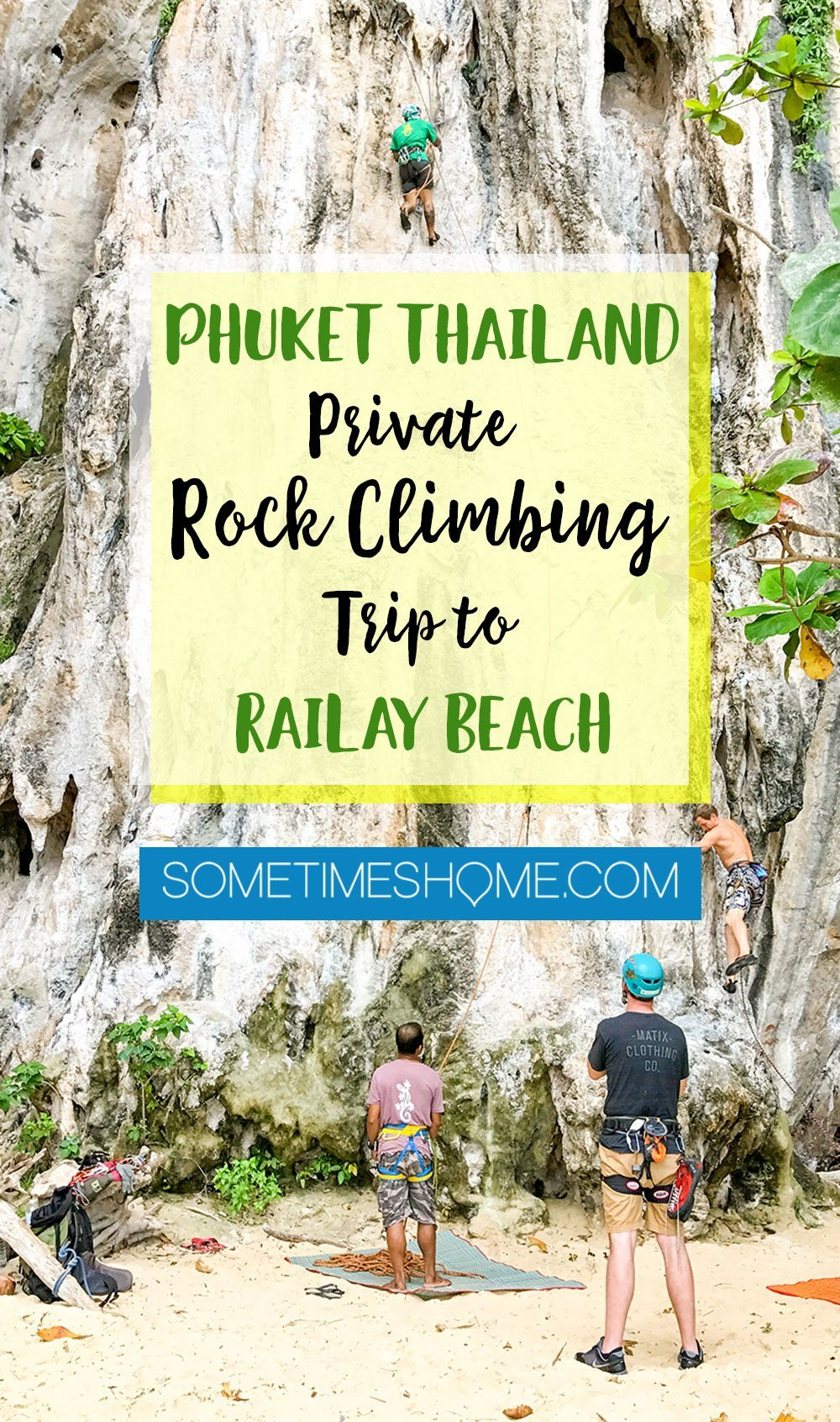 Phuket Thailand Private Rock Climbing Trip to Railay Beach with Gecko Thailand on Sometimes Home travel blog.