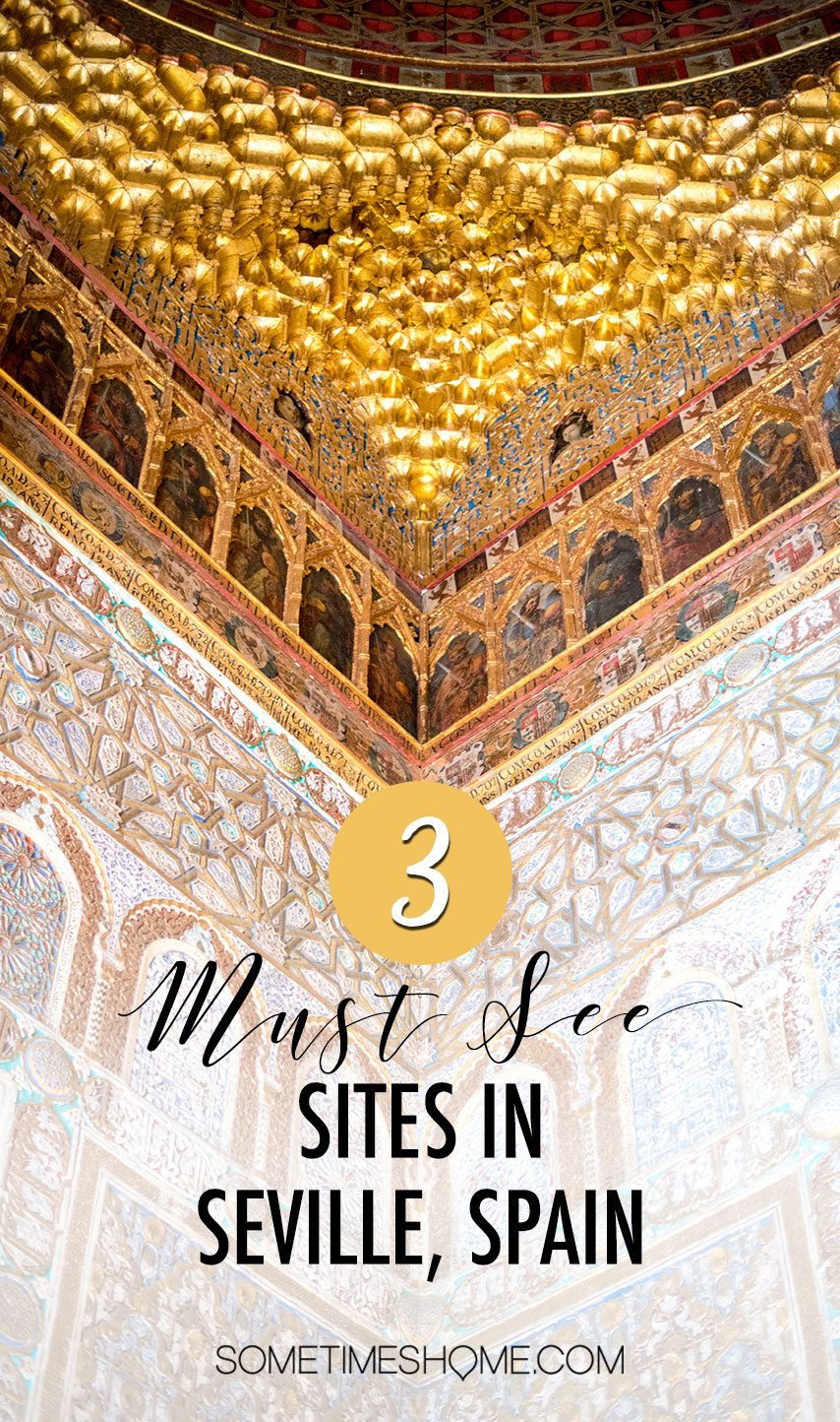You Haven't Seen Seville Until You've Visited These 3 Sites, by Sometimes Home travel blog. Must see sites in Andalucia's city of Sevilla.