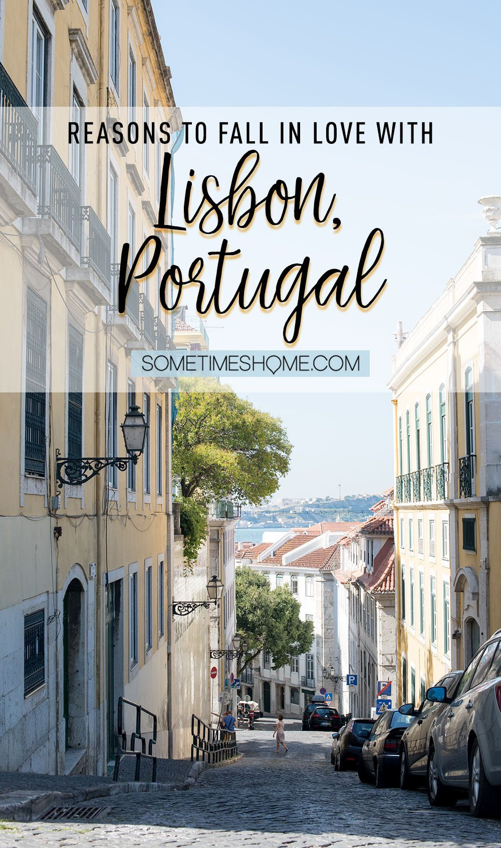 Why Lisbon is the Best City in Europe on Sometimes Home travel blog.