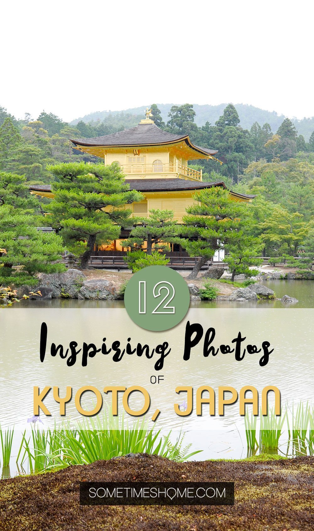 12 Must-See Inspiring Photos of Kyoto Japan on Sometimes Home travel blog. From Pontocho Alley, to the Gion district, to the Golden Temple, Imperial Palace, Arashiyama River and more.