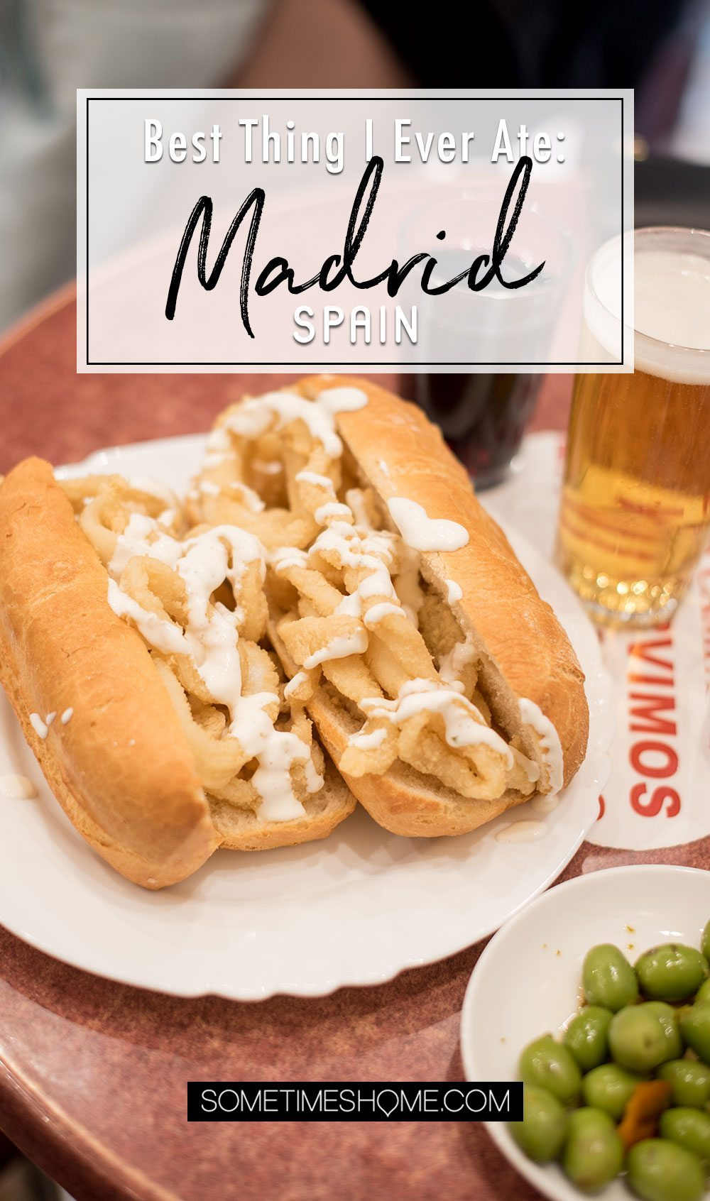Best Thing I Ever Ate: Madrid, Spain. On Sometimes Home travel blog. Photos of a Bocadillo de Calamarea in Madrid at La Campana. (Calamari Sandwich)