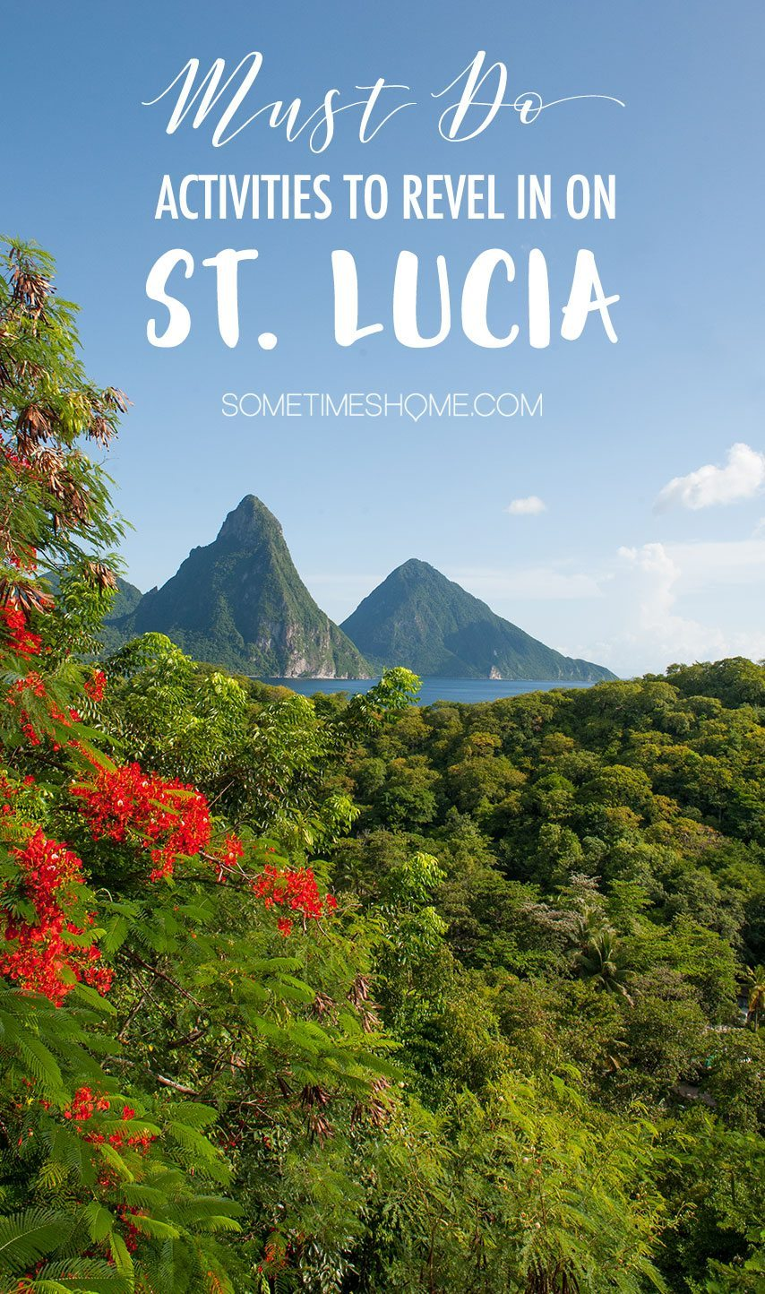Must Do Activities to Revel in On Vacation in St. Lucia on Sometimes Home travel blog.