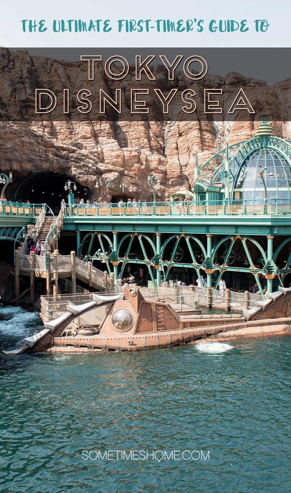 The Ultimate First-Timer's Guide to Tokyo DisneySea on Sometimes Home travel blog.