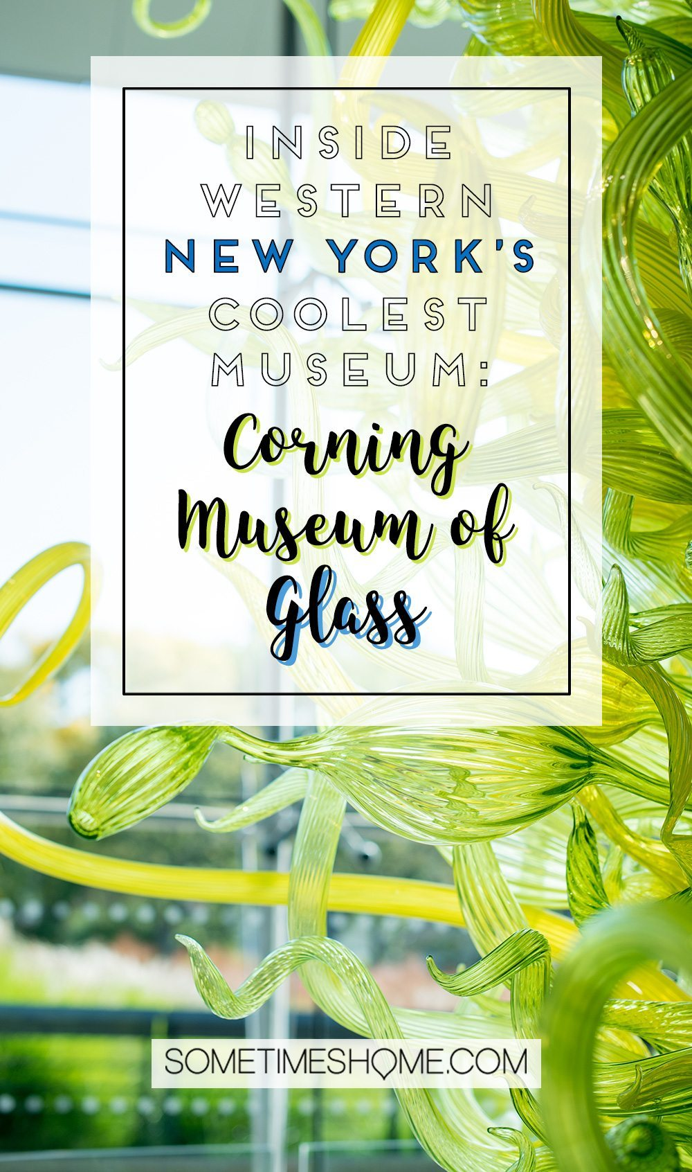 Corning Museum of Glass gift shop, hours, exhibits, photos and more on Sometimes Home travel blog. Also links to an article of what to do in Corning, New York in the Finger Lakes region.