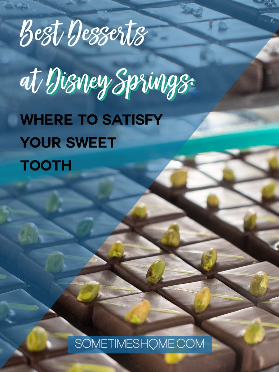 Heading to Walt Disney World? Definitely travel to Disney Springs (formally known as Downtown Disney) for a trip and indulgence in food! We dish on ideas for the best Disney Springs desserts with photography at this Orlando, Florida themed area. Click through to Sometimes Home for detailed tips! #DisneySprings #WaltDisneyWorld #DisneyWorld