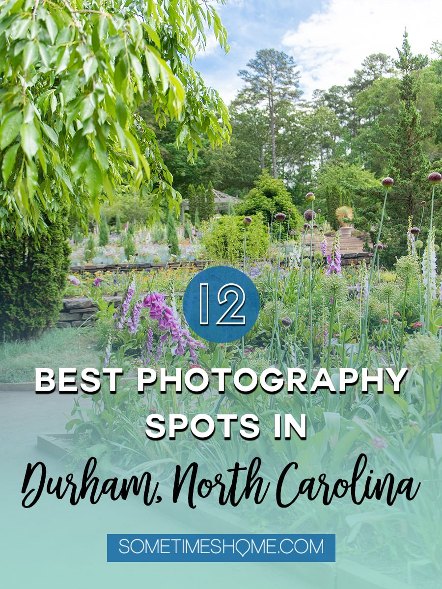 The 12 Best Photography Spots in Durham, North Carolina include art, greenery, a very special part of Duke campus and more. Click through to read the specifics on Sometimes Home! #DurhamNC #NorthCarolina #DurhamNorthCarolina #Duke #VisitNC #photographyspots #photography