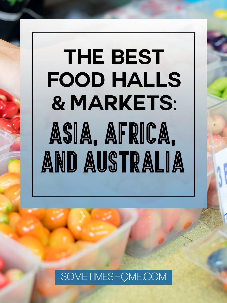 The best food halls and markets in Asia, Africa & Oceania on Sometimes Home. This collaboration of industry bloggers is not-to-miss! Click through for indoor and outdoor photography of various countries markets from Seoul, to Tokyo, Singapore to Cape Town, Melbourne to Delhi, and beyond. Click through for extensive information and ideas to entice any palate! #FoodHalls #FoodMarkets #Seoul #Delhi #Singapore #India #Delhi #Taipei #CapeTown #Johannesburg #Senegal #HongKong #Darjeeling #Melbourne