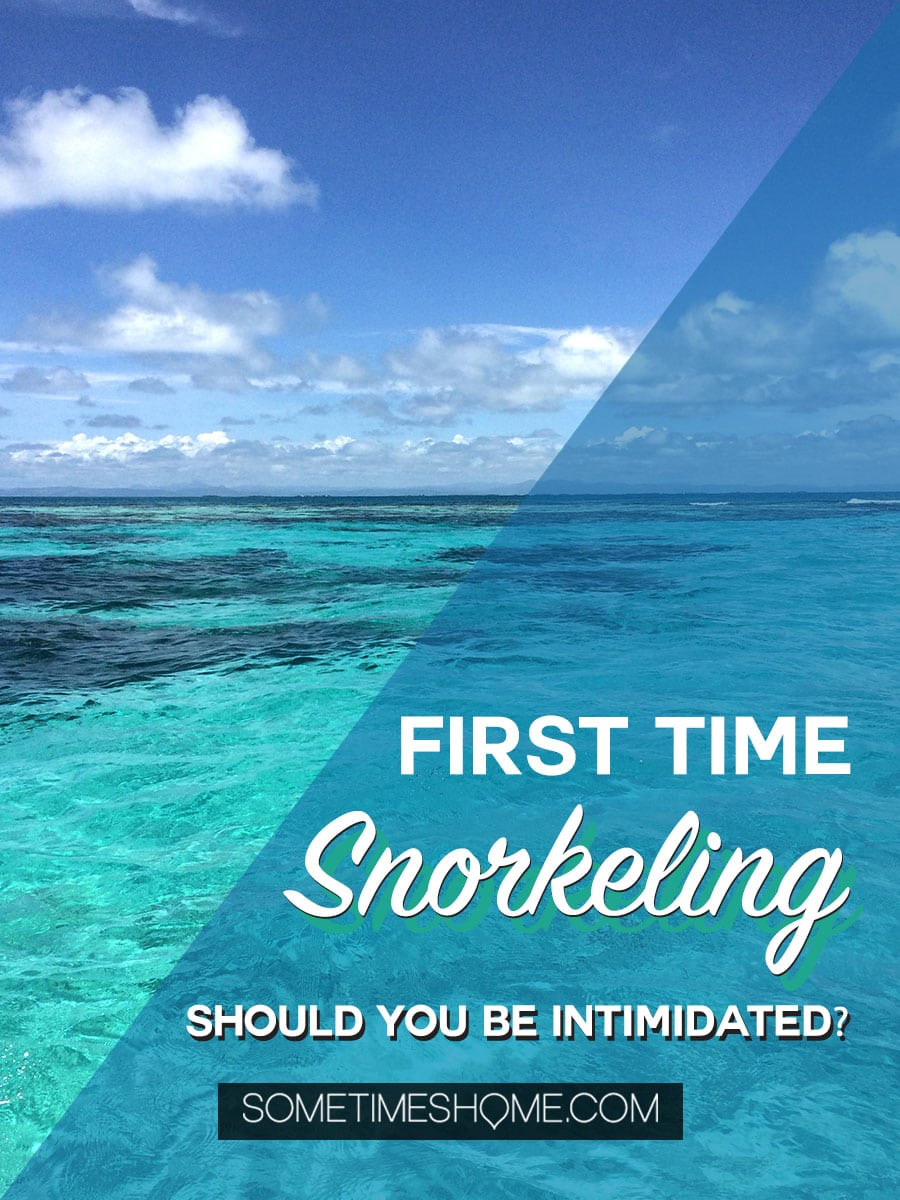 Snorkeling pictures and tips whether it's your first time or second, and as close as Florida or as far as Phuket, Mexico, Hawaii and beyond! Our first time snorkeling was as a couple in the Caribbean blue waters of Belize - see what gear totally calmed my nerves! #Snorkeling #Belize #Caribbean #sometimeshome