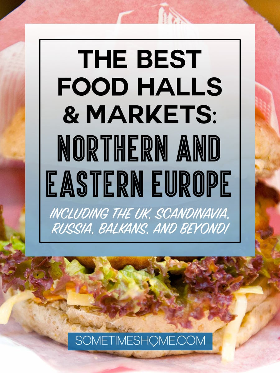 The best food halls and markets in Northern + Eastern Europe on Sometimes Home. This collaboration of industry bloggers is not-to-miss! You'll love our outdoor and indoor food photography of various countries' markets from Ireland and England, to Portugal, Spain, France, Italy, The Netherlands and Hungary. Click through for extensive information and ideas to entice any palate! #FoodHalls #FoodMarkets #foodies #Italian #SpanishFood #FrenchFood #PortugueseFood #DutchFood #GermanFood #AustrianFood
