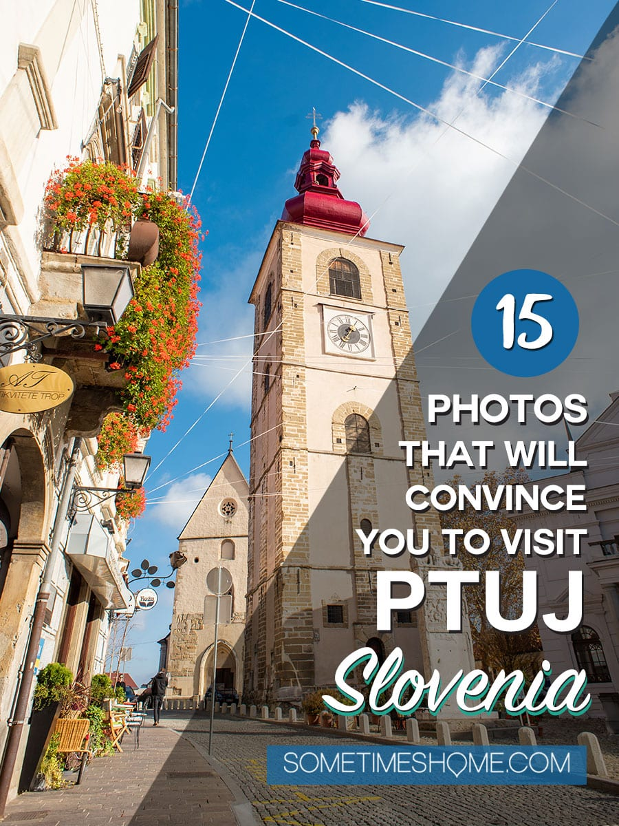 Ptuj Slovenia is a beautiful travel destination for your vacation in Slovenia. Our photography of this centuries old town with roots in the Stone Age, including architecture and nature, will inspire you to stop here on your roadtrip itinerary to see the sites, meet the people and experience the culture. #Sometimesome #Ptuj #Slovenia