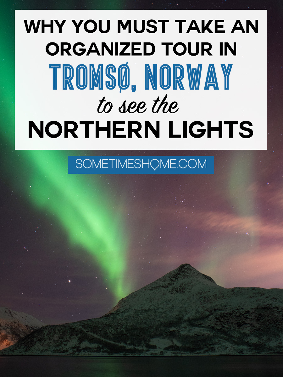 Tromso Norway is one of the best travel vacation destinations to see the Northern Lights, or Aurora Borealis. This incredibly beautiful bucket list goal is more achievable with a Tromso Northern Lights Tour and we share info on why you must take one to be successful in your winter quest in the Arctic Circle in Europe, chasing the lights in the snow! #NorthernLights #TromsoTours #Norway #Scandinavia #AuroraBorealis #NorthernLightsTours #TromsoWinterTours