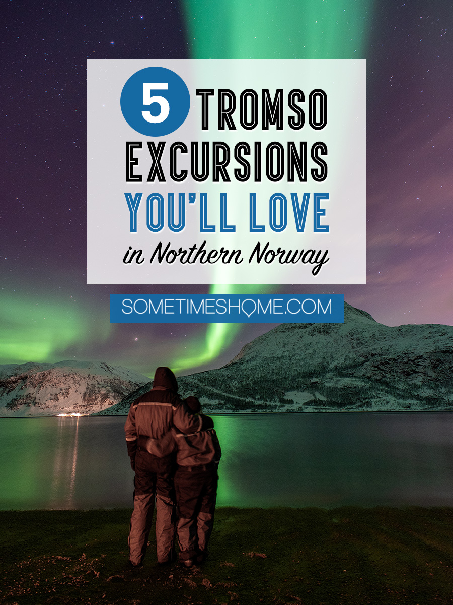 Things to do in Tromso Norway via excursions you will love! This city in the Arctic Circle is perfect to see the Northern Lights, or Aurora Borealis, and travel during winter for beautiful snow photography. We have the inside info on the tours to see all of it from reindeer experiences to Fjord cruises. #TromsoNorway #ArcticCircle #SometimesHome #NorthernNorway #TromsoNorwayPhotography #TromsoNorwayWinter