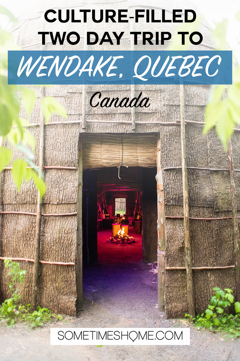 If you're interested in Indigenous North America a two day trip to Wendake Quebec in Canada is a must! We have the information on where to go for beautiful pictures, how to get there, what to do and see and what delicious food to eat. #sometimeshome #indigenouscanada #quebectourism #quebec #wendakequebec #wendake #huronwendat