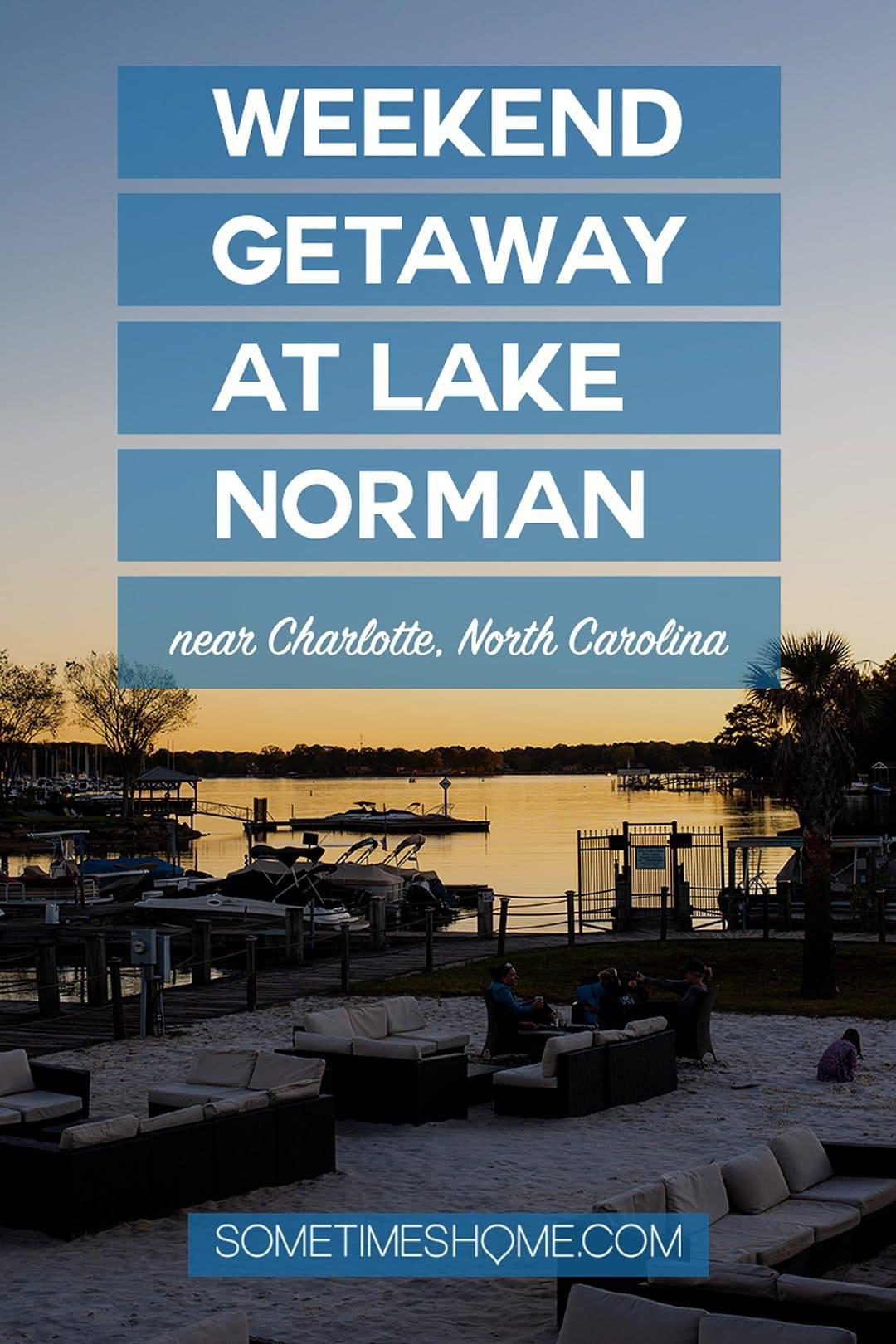 Weekend getaway near Charlotte, NC at Lake Norman | North Carolina | Piedmont Region #sometimeshome #northcarolina #visitNC