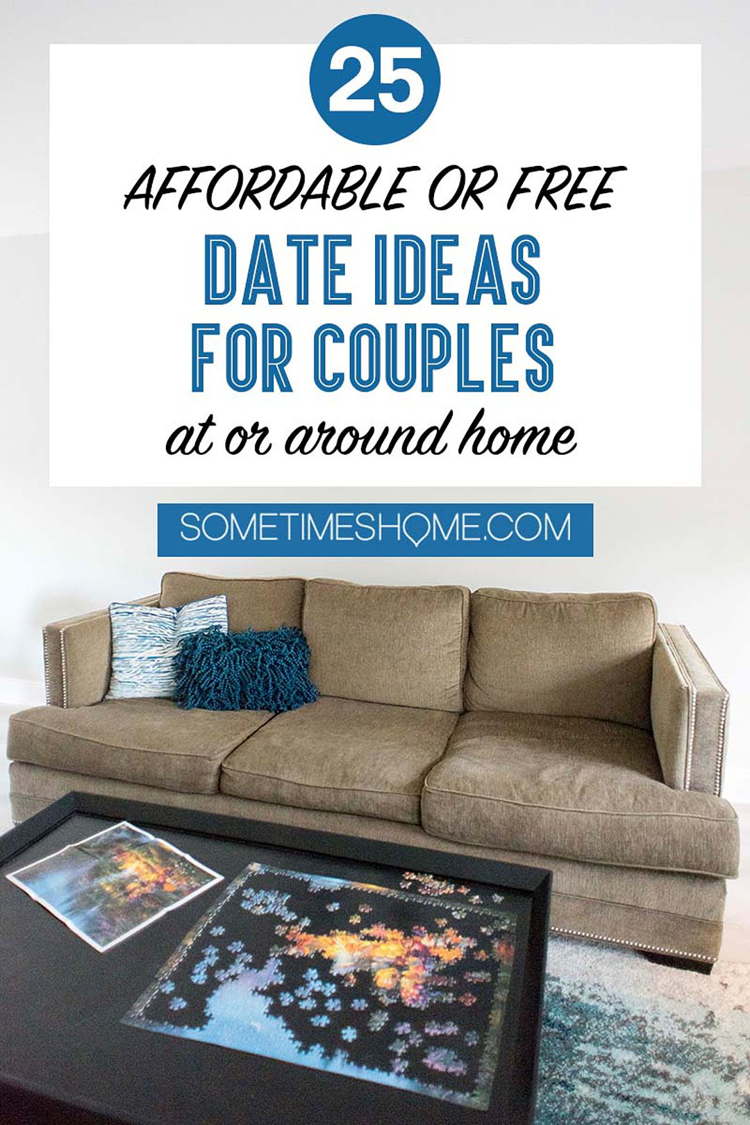 Pinterest graphic for a blog post about 25 date ideas for couples at or around home.