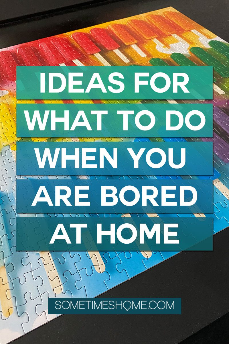 Pinterest graphic for an article about things to do when you are bored at home.