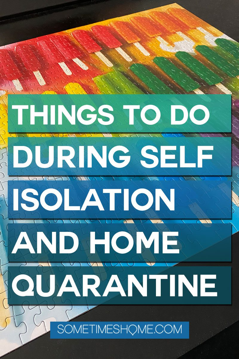 Things to do at home during self isolation or quarantine when you are bored on Sometimes Home travel site.
