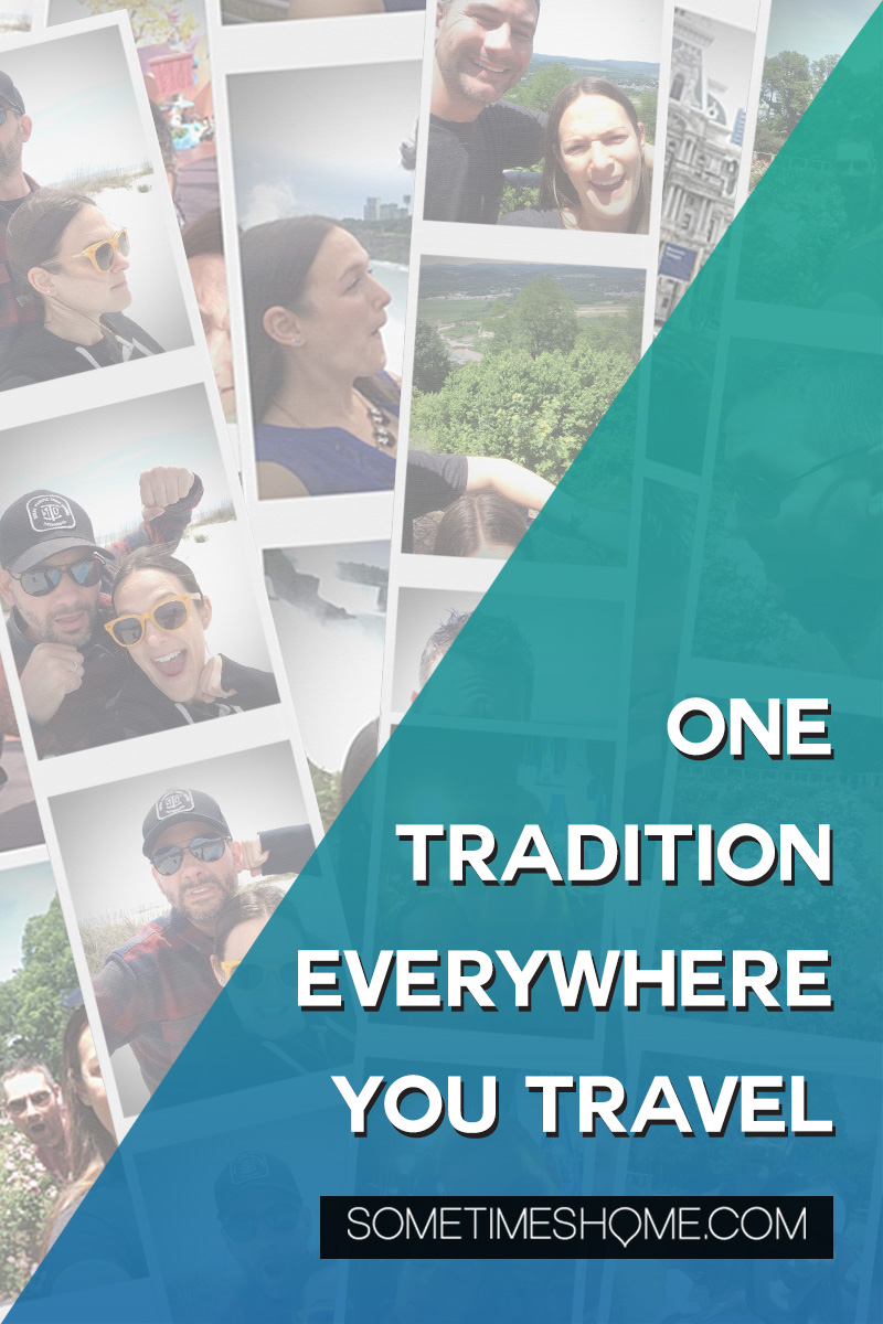 One tradition everywhere you travel as a way to have a consistent thread to look back on your memories of vacation. Click through to find out some great ideas. #Travel #TravelIdeas #VacationIdeas