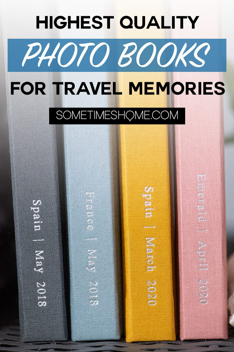 The highest quality photo books around at the best price point. Get your vacation pictures PRINTED and in your hands in an upscale, high end fashion. We share all the details on Sometimes Home. #photobooks #travelmemories #vacationphotos