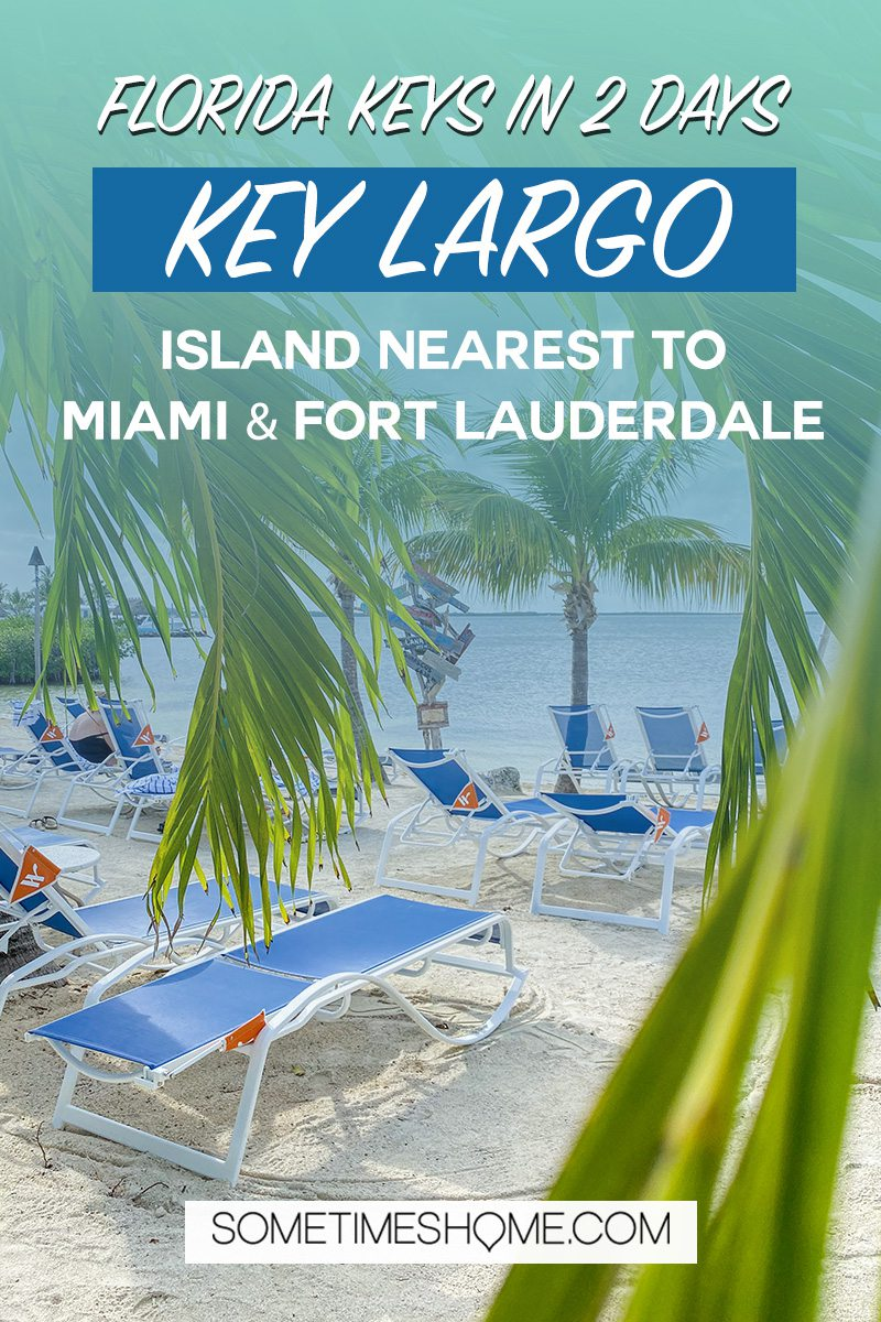 Pinterest image with the text Florida Keys in 2 Days Key Largo - Islands nearest to Miami and Fort Lauderdale.