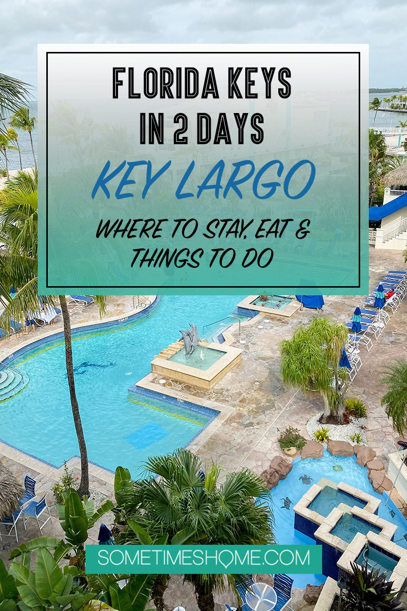 Pinterest image with the text Florida Keys in 2 Days Key Largo - Where to Stay, Eat and Things to Do