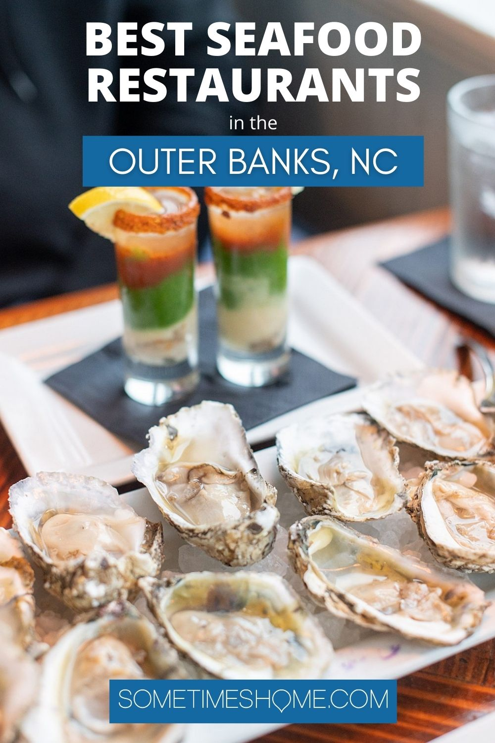 Pinterest graphic for the Best Seafood Restaurants in the Outer Banks, NC with a photo of raw oysters and two shot glasses.
