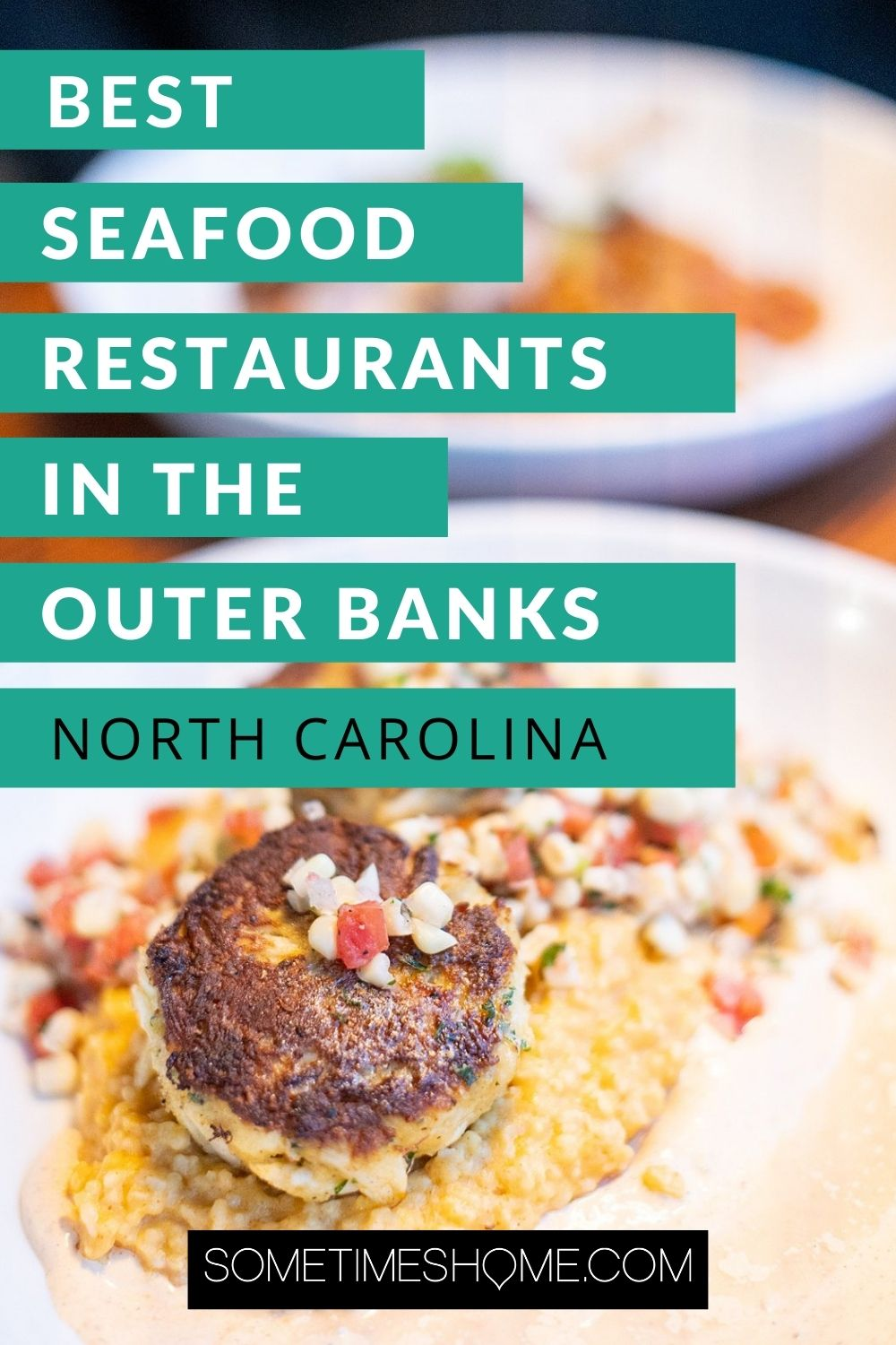 Pinterest image for the best seafood restaurants in the Outer Banks in North Carolina, with a picture of crab cakes on a bed of grits with corn and tomato salsa.