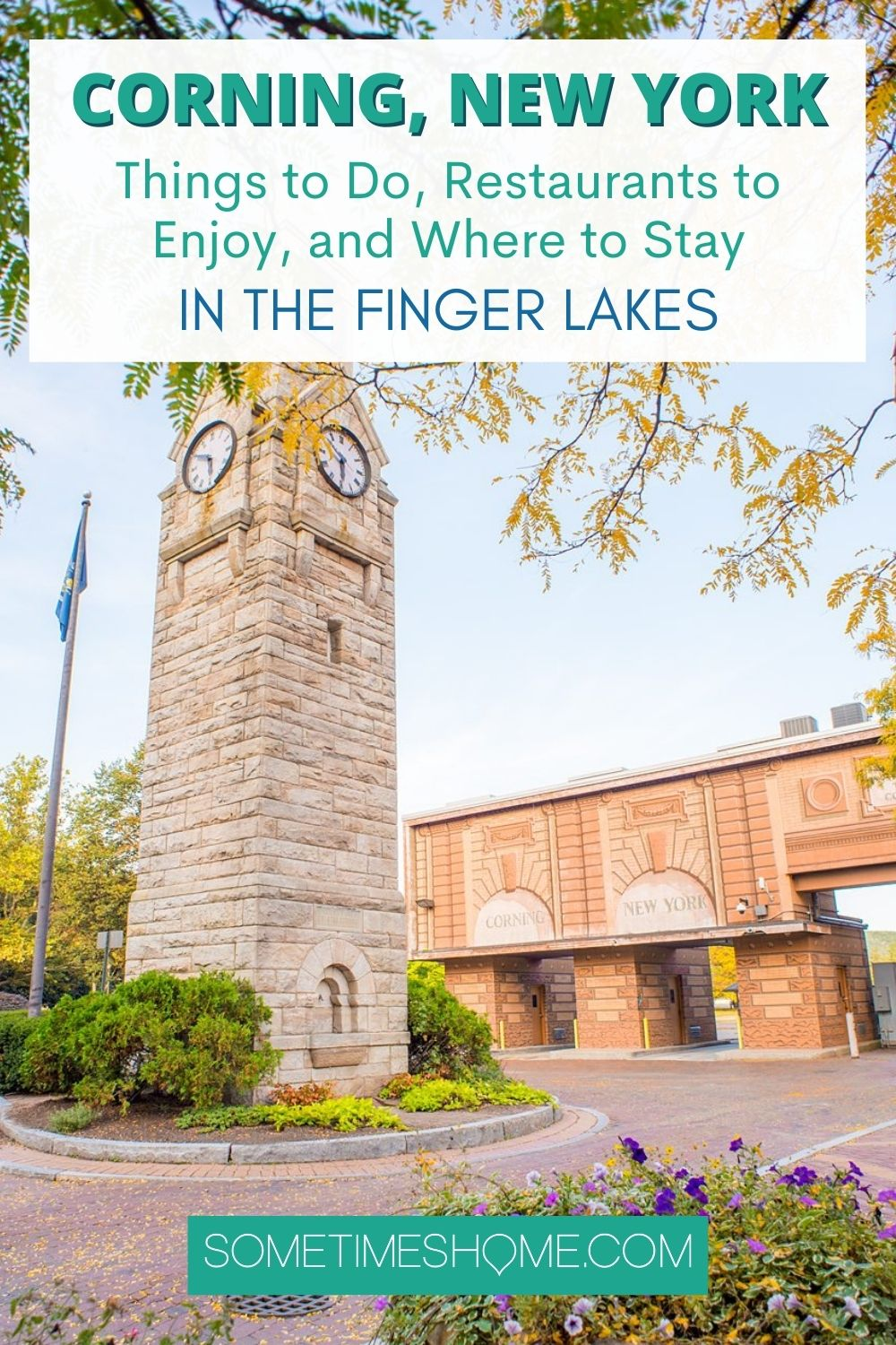 Visit Corning NY in the Finger Lakes Pinterest images with a photo of the city clocktower and plants in the foreground.