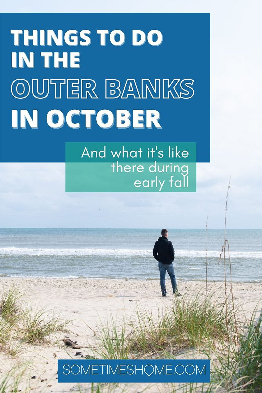 Pinterest image with a photo of a man looking out to the water. It says Things to Do in the Outer Banks in October.