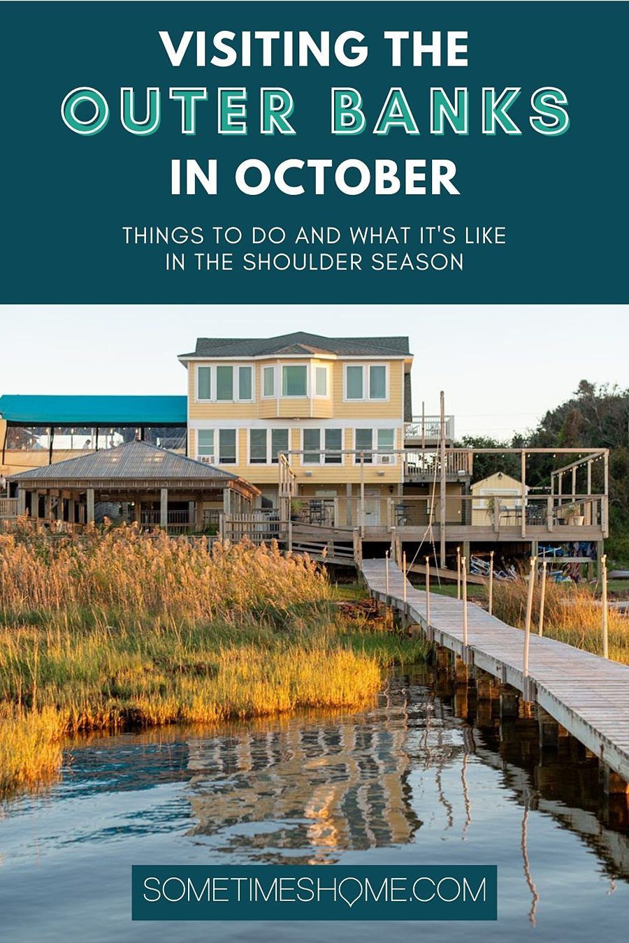 Pinterest image with a picture of a hotel overlooking the water with green and yellow beachgrass and a dock on the right side. It says Visiting the Outer Banks in October.