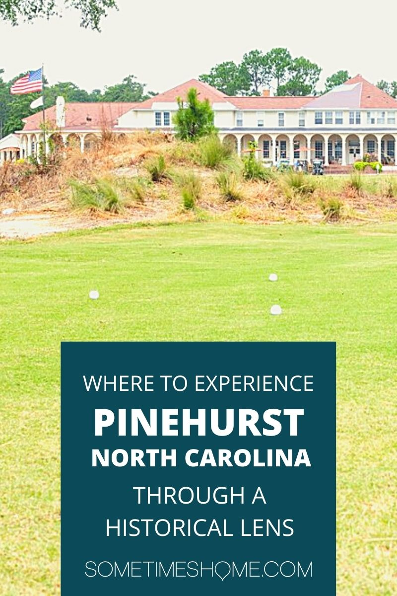 Where to Experience Pinehurst, NC through a historical lens.