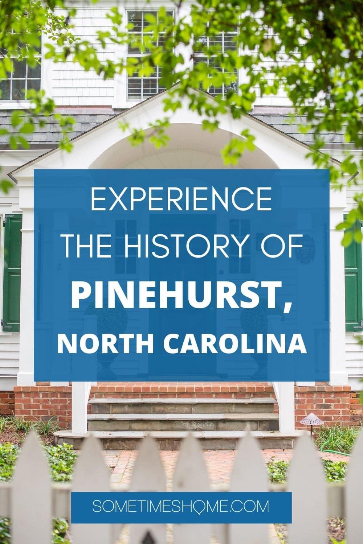 Experience the History of Pinehurst, North Carolina
