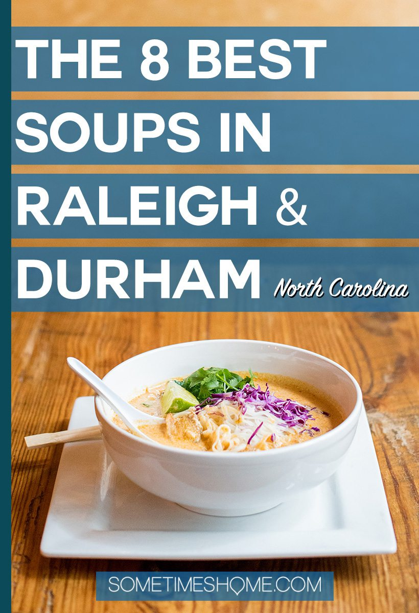 8 Best Soups in Raleigh and Durham North Carolina Pinterest image, with a bowl of Asian noodle soup.