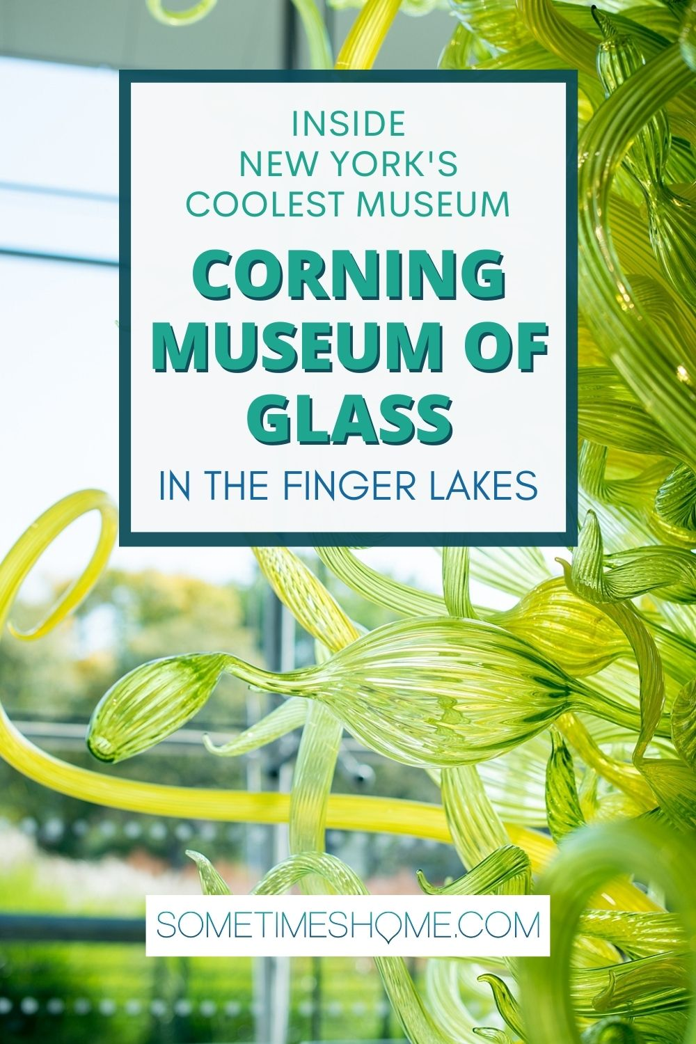 Pinterest image that says Inside New York's Coolest Museum, the Corning Museum of Glass, in the Finger Lakes