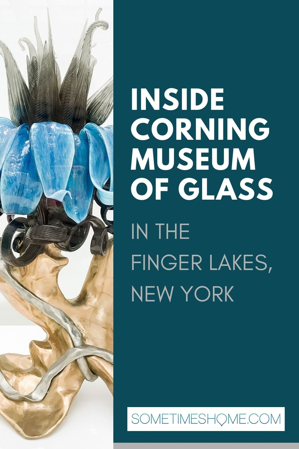 Inside Corning Museum of Glass in the Finger Lakes, NY Pinterest image with a photo of a glass sculpture in black, blue and gold on the left.
