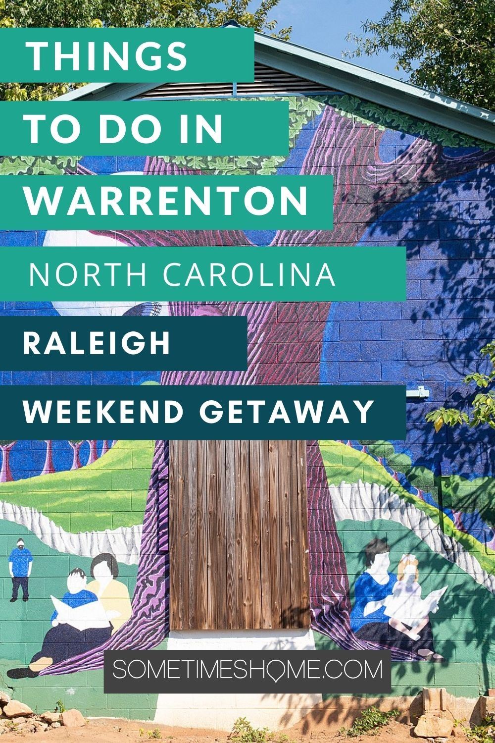 Things to Do in Warrenton, North Carolina, Raleigh Weekend Getaway Pinterest image with a painted mural of a tree with a blue sky behind it.