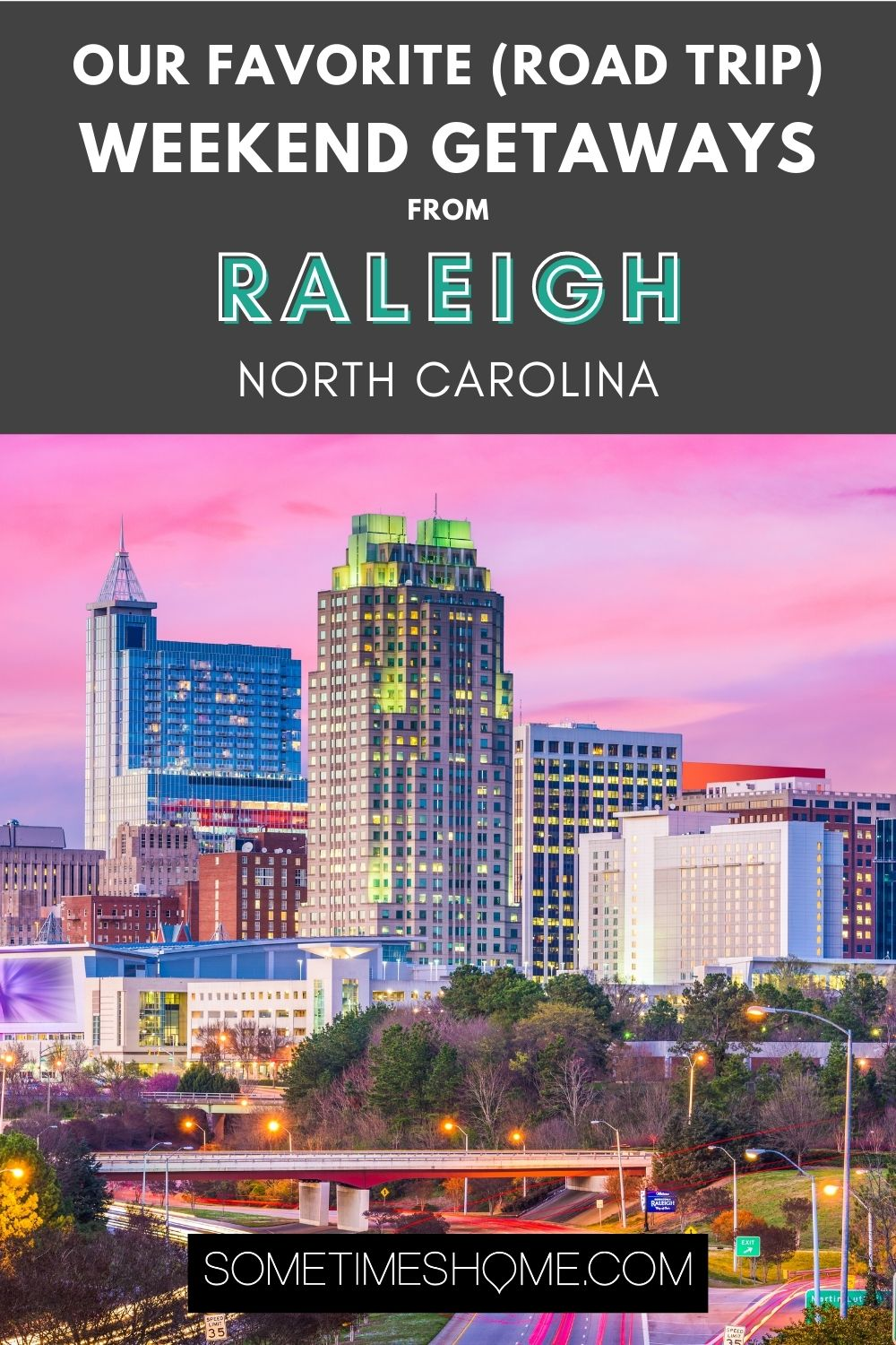Pinterest graphic for Our Favorite (Road Trip) weekends getaways from Raleigh, North Carolina with a pink sky and buildings.