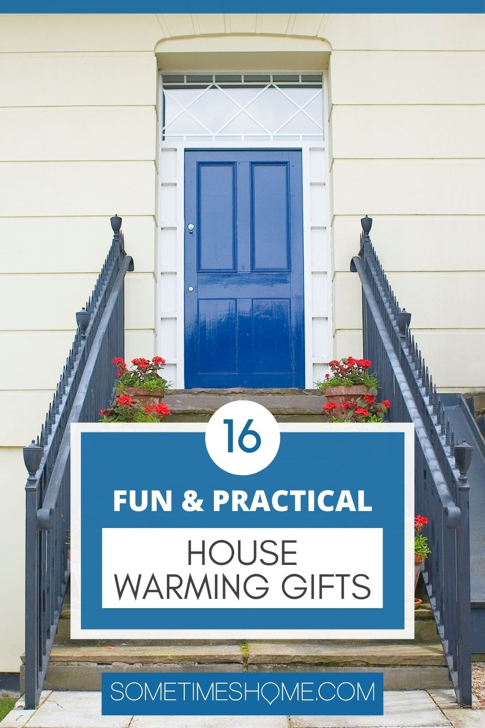 Pinterest image with a photo of a house's blue door and steps leading up to it that says 16 fun & practical house warming.