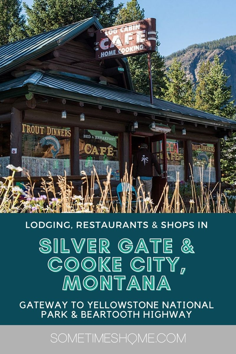 Pinterest graphic for Silver Gate and Cooke City, Montana with a photo of a log cabin restaurant.