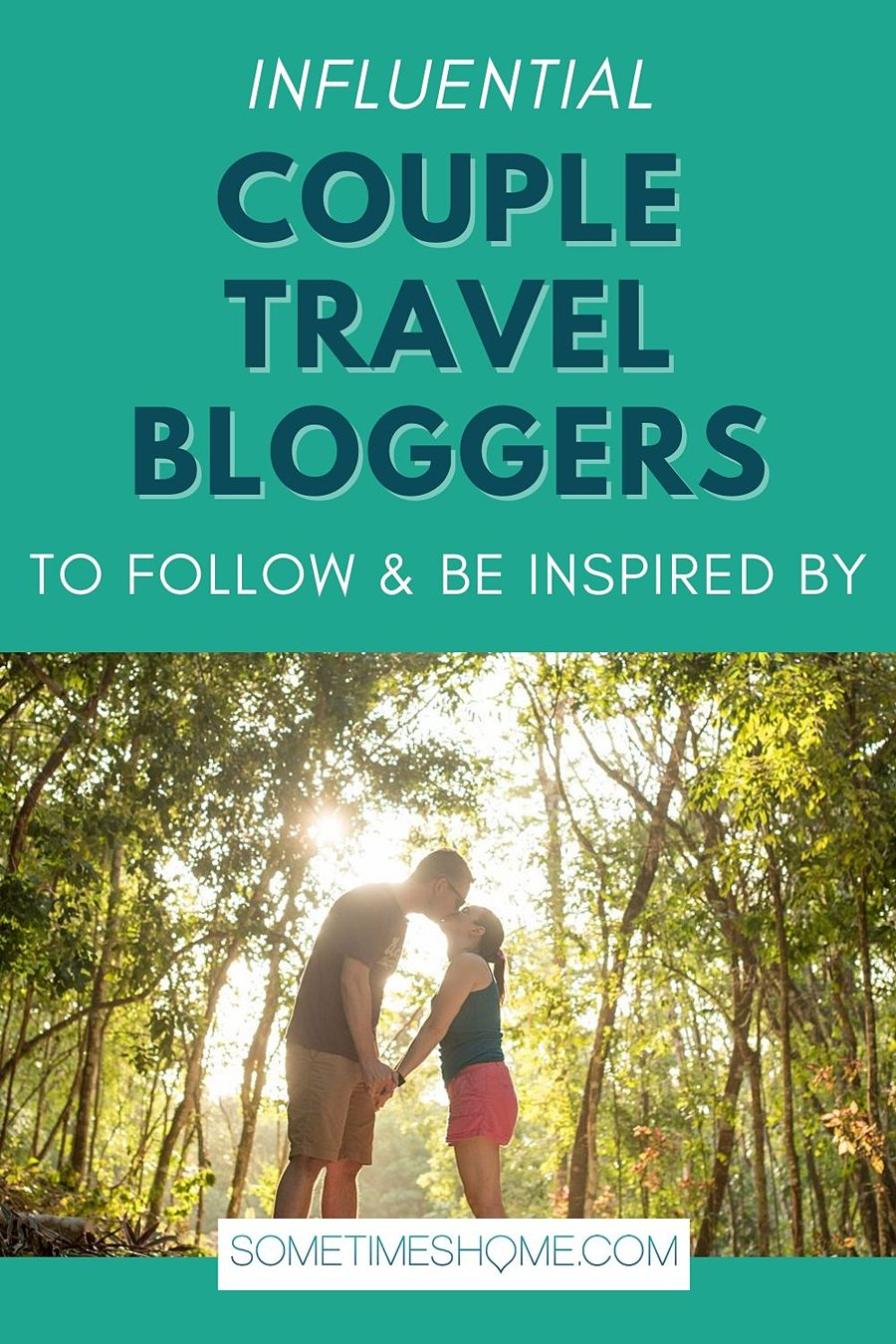 Couple Travel Bloggers to follow and get inspired by text, with a photo of a couple kissing in the sunshine in a jungle.