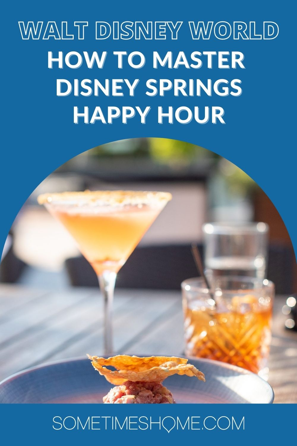 Walt Disney World How to Master Disney Springs Happy Hour with a picture of drinks.