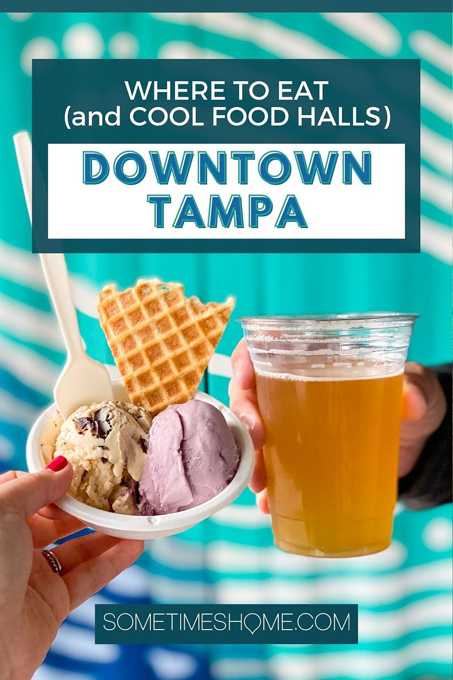 Pinterest graphic for Where to Eat in Downtown Tampa with a picture of ice cream and beer.